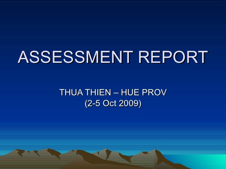 ASSESSMENT REPORT THUA THIEN – HUE PROV (2-5 Oct 2009)