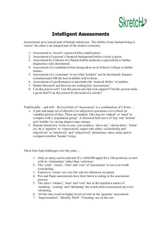 IntelligentAssessments Assessmentsareacrucialpartofhumanendeavour.Theabilityofonehumanbeingto 'assess't...