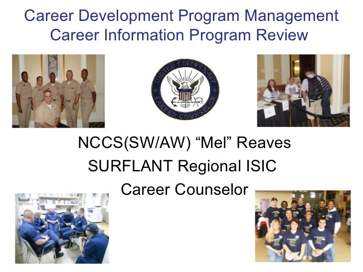 "NCCS(SW/AW) ""Mel"" Reaves SURFLANT Regional ISIC  Career Counselor Career Development Program Management Career Information..."