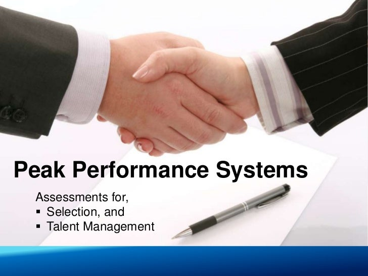 Peak Performance Systems Assessments for,  Selection, and  Talent Management