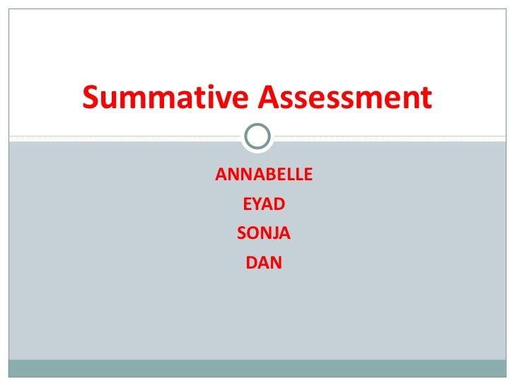 ANNABELLE EYAD SONJA DAN Summative Assessment