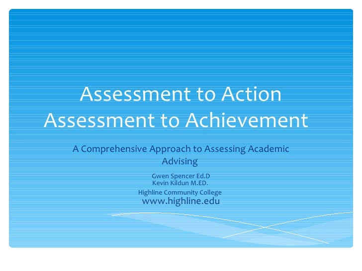 Assessment to ActionAssessment to Achievement  A Comprehensive Approach to Assessing Academic                    Advising ...