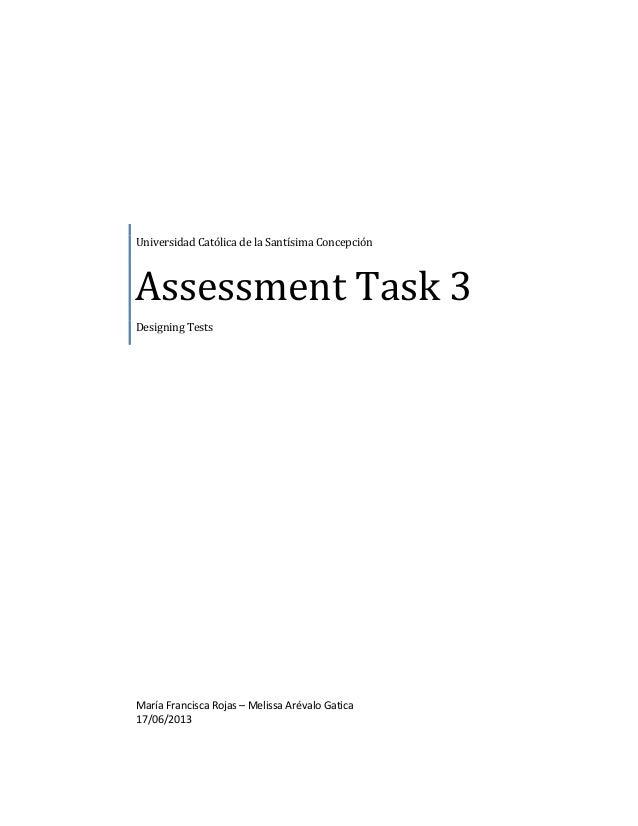 Universidad Católica de la Santísima Concepción Assessment Task 3 Designing Tests María Francisca Rojas – Melissa Arévalo ...