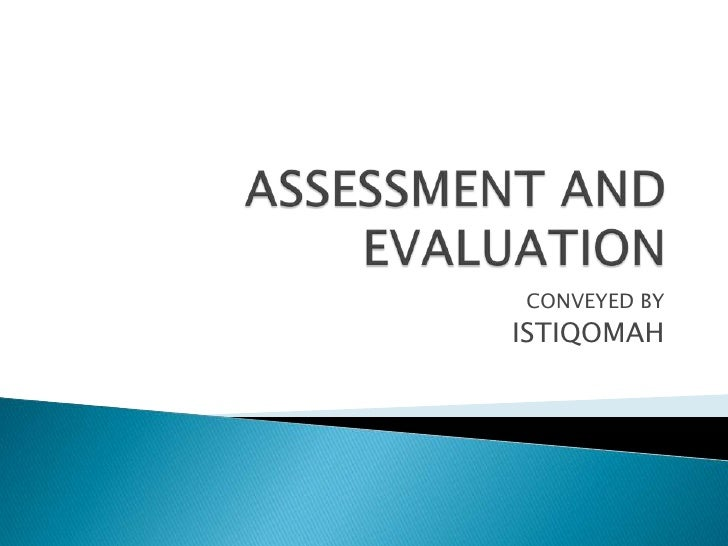 ASSESSMENT AND EVALUATION<br />CONVEYED BY<br />ISTIQOMAH<br />