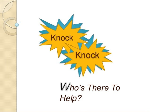 ho's There To Help? Knock Knock