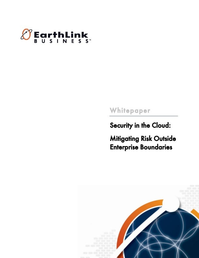 WhitepaperSecurity in the Cloud:Mitigating Risk OutsideEnterprise Boundaries