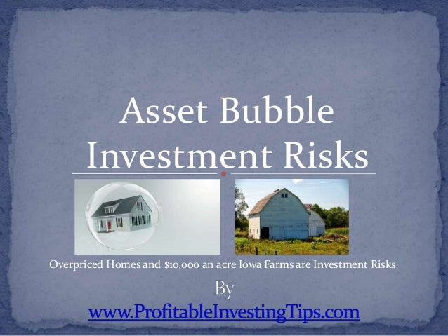 Asset Bubble Investment Risks Overpriced Homes and $10,000 an acre Iowa Farms are Investment Risks