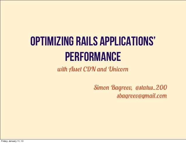 Optimizing rails applications'                                 performance                               with Asset CDN an...