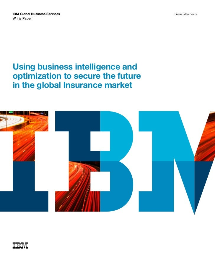 Using business intelligence and optimization to secure the future in the global Insurance market