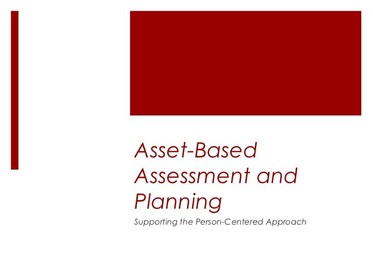 Asset-BasedAssessment andPlanningSupporting the Person-Centered Approach