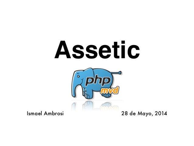 Assetic Ismael Ambrosi 28 de Mayo, 2014