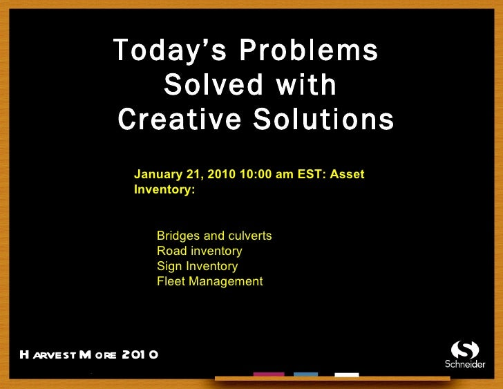 Today's Problems  Solved with  Creative Solutions <ul><li>January 21, 2010 10:00 am EST: Asset Inventory: </li></ul><ul><u...