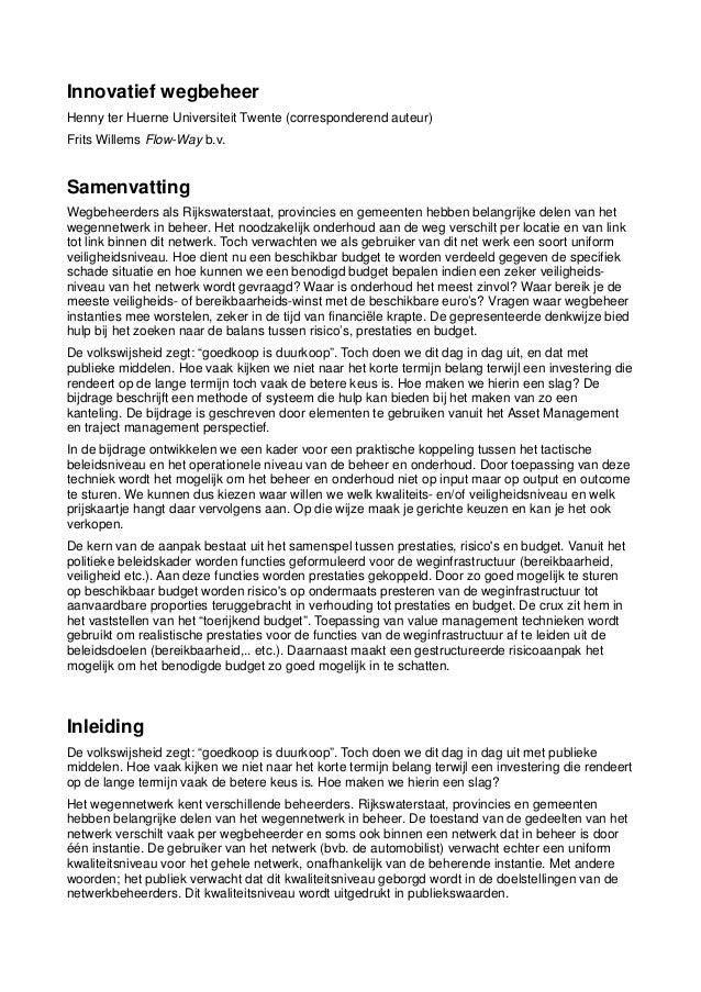 Innovatief wegbeheer Henny ter Huerne Universiteit Twente (corresponderend auteur) Frits Willems Flow-Way b.v. Samenvattin...