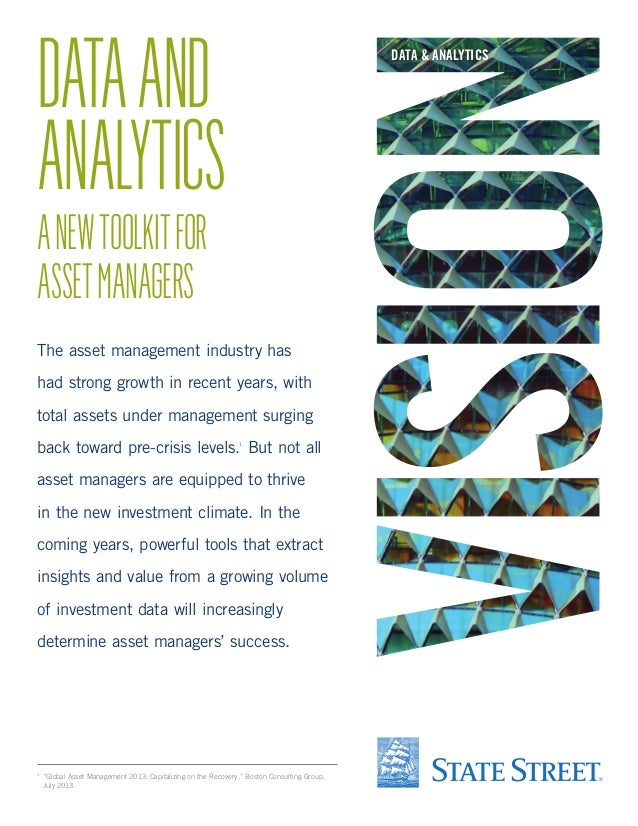 DATA AND ANALYTICS  DATA & ANALYTICS  A NEW TOOLKIT FOR ASSET MANAGERS  The asset management industry has had strong growt...