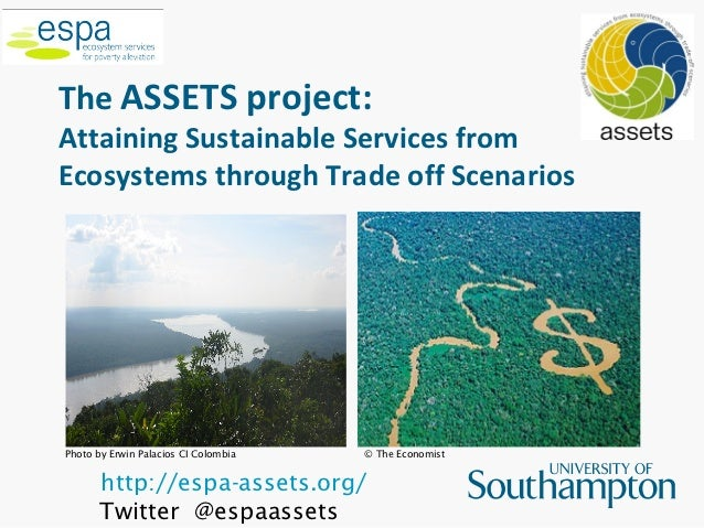 The ASSETS project:Attaining Sustainable Services fromEcosystems through Trade off ScenariosPhoto by Erwin Palacios CI Col...