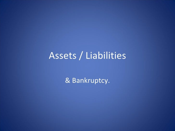 Assets Liabilities & Bankruptcy