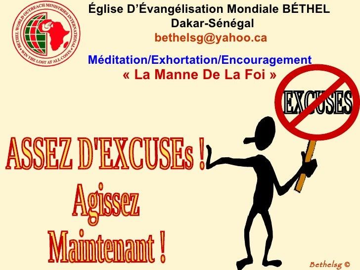 Méditation/Exhortation/Encouragement « La Manne De La Foi » ASSEZ D'EXCUSEs ! Agissez  Maintenant ! Église D'Évangélisatio...