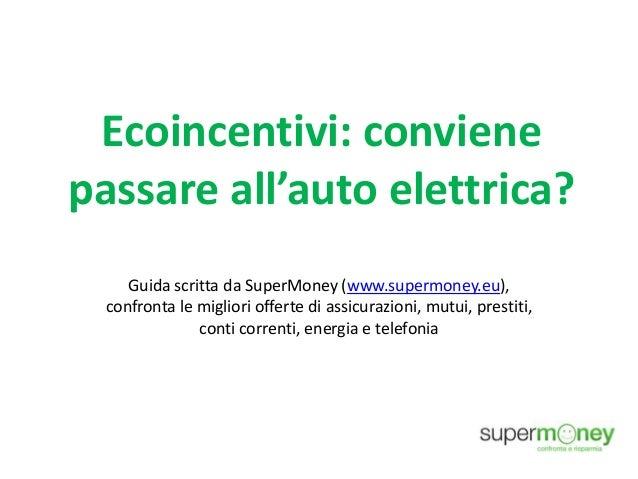 Ecoincentivi: conviene passare all'auto elettrica?