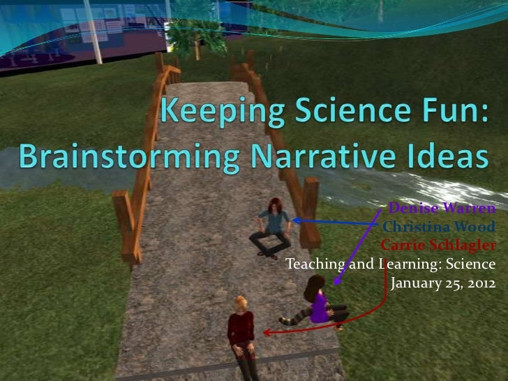 Denise Warren             Christina Wood             Carrie SchlaglerTeaching and Learning: Science               January ...