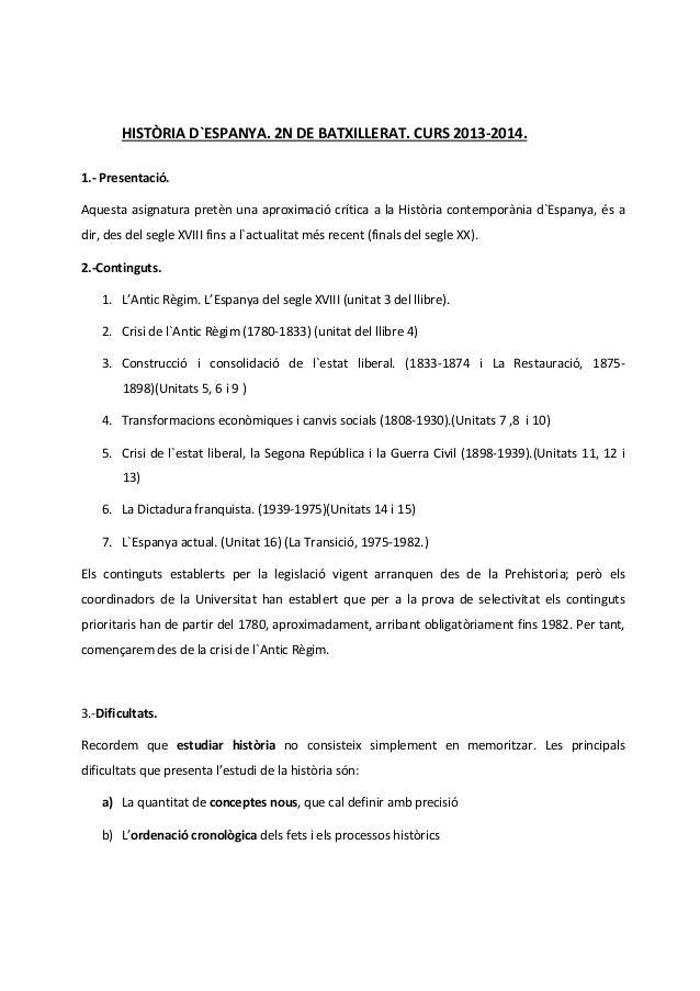 HISTÒRIA D`ESPANYA. 2N DE BATXILLERAT. CURS 2013-2014. 1.- Presentació. Aquesta asignatura pretèn una aproximació crítica ...