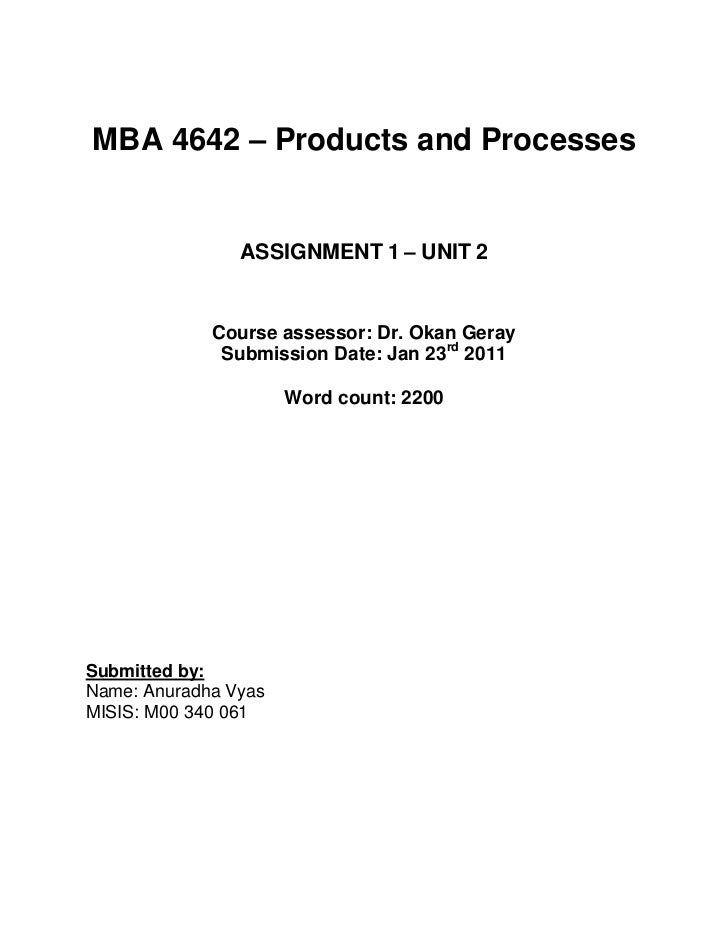 MBA 4642 – Products and Processes<br />ASSIGNMENT 1 – UNIT 2<br />Course assessor: Dr. Okan Geray<br />Submission Date: Ja...