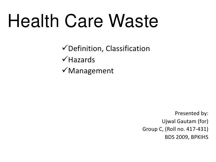 Health Care Waste      Definition, Classification      Hazards      Management                                         ...