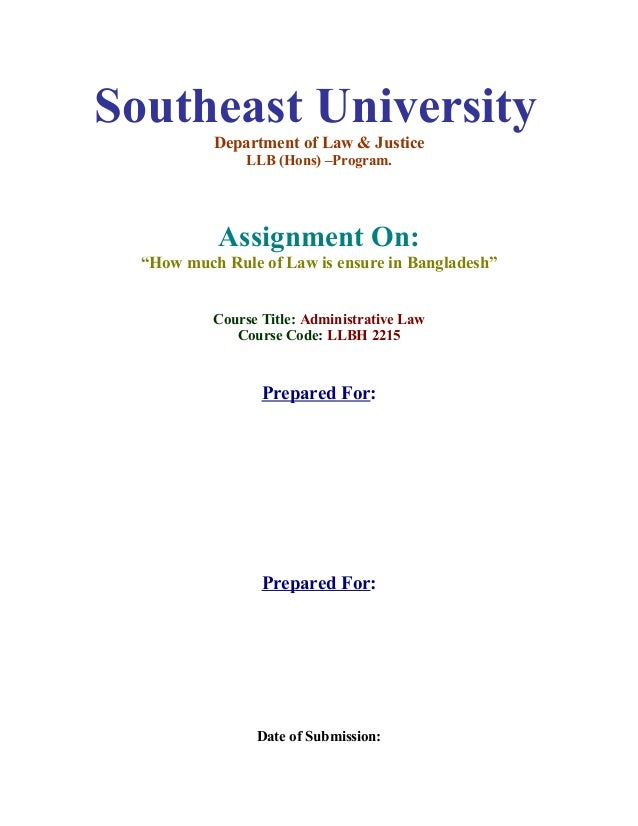 """Southeast University Department of Law & Justice LLB (Hons) –Program. Assignment On: """"How much Rule of Law is ensure in Ba..."""