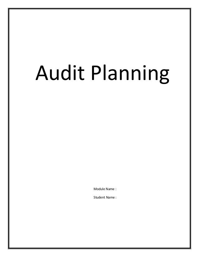 Audit Planning  Module Name : Student Name :