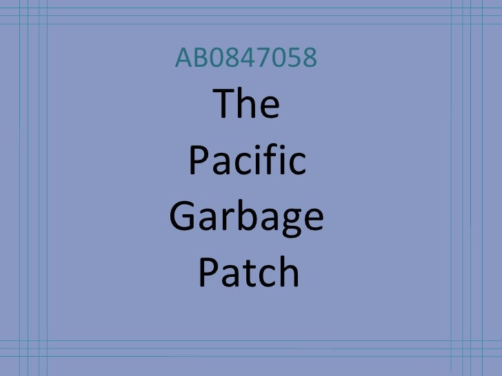 AB0847058 - The Pacific Garbage Patch
