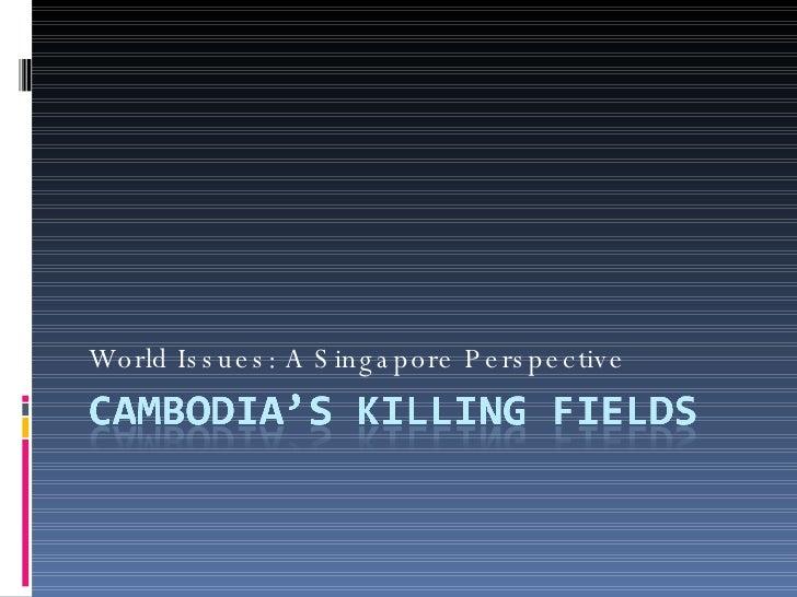 Assignment 2 Cambodia Killing Fields