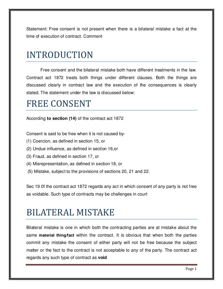 Statement: Free consent is not present when there is a bilateral mistake a fact at thetime of execution of contract. Comme...