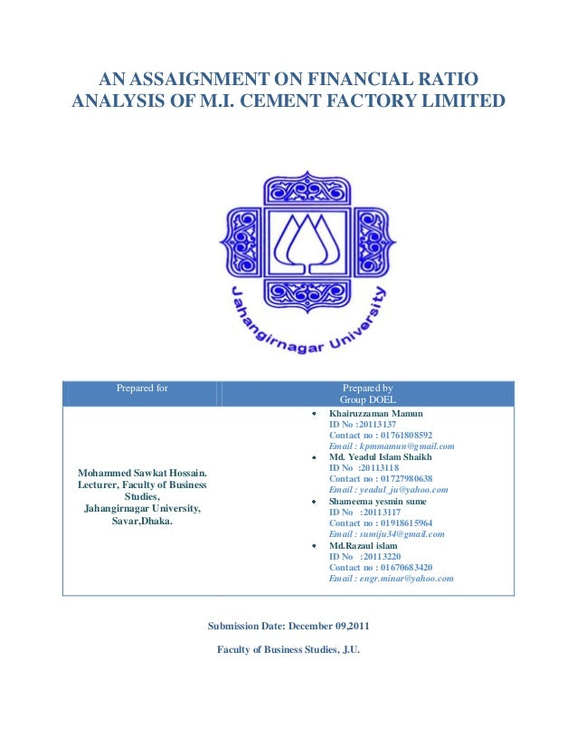 AN ASSAIGNMENT ON FINANCIAL RATIOANALYSIS OF M.I. CEMENT FACTORY LIMITED        Prepared for                              ...