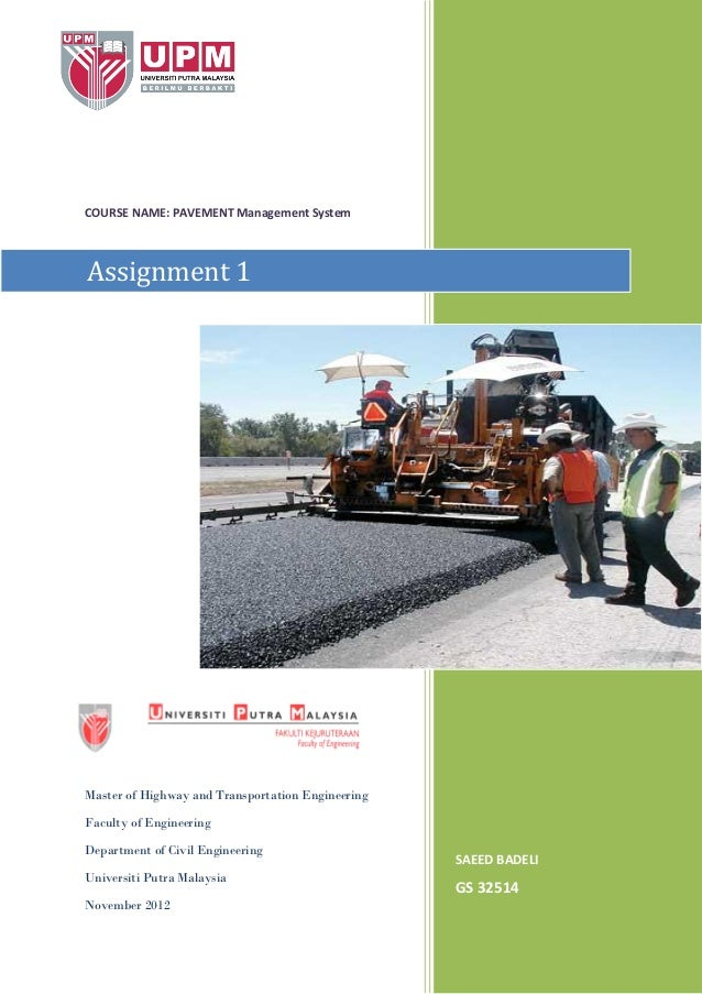 COURSE NAME: PAVEMENT Management System  Assignment 1  Master of Highway and Transportation Engineering Faculty of Enginee...