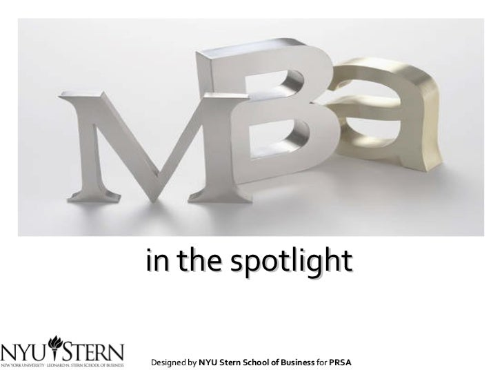 in the spotlight Designed by  NYU Stern School of Business  for  PRSA