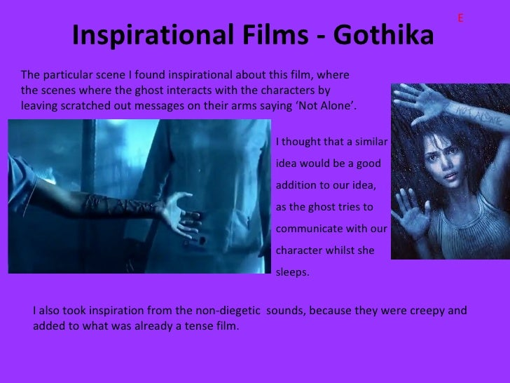 E         Inspirational Films - GothikaThe particular scene I found inspirational about this film, wherethe scenes where t...