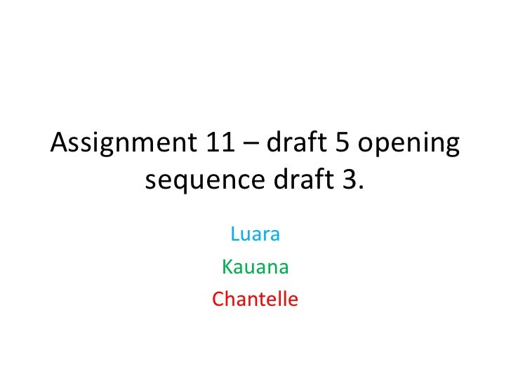 Assignment 11 – draft 5 opening sequence draft