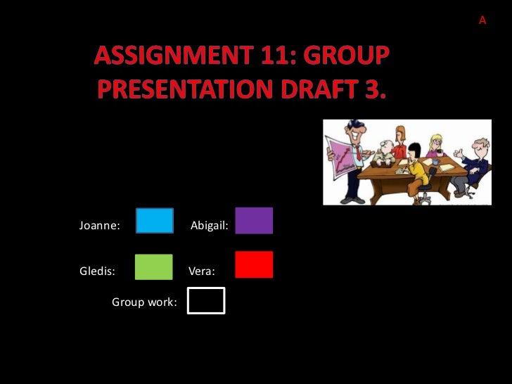 AKey Code:Joanne:             Abigail:Gledis:             Vera:      Group work: