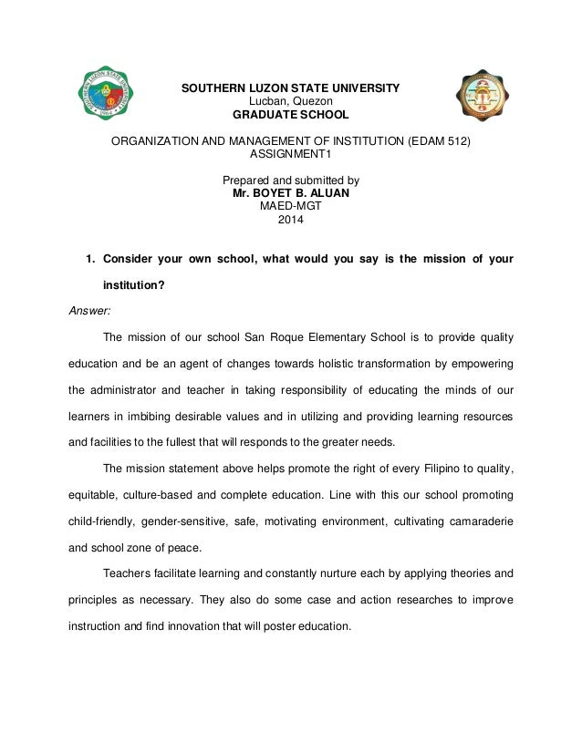 SOUTHERN LUZON STATE UNIVERSITY Lucban, Quezon GRADUATE SCHOOL ORGANIZATION AND MANAGEMENT OF INSTITUTION (EDAM 512) ASSIG...