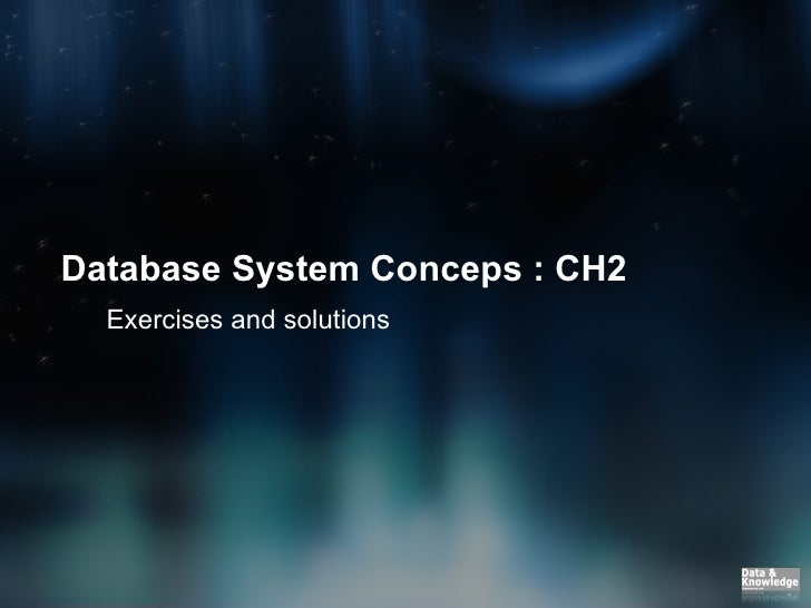 Database System Conceps : CH2 Exercises and solutions
