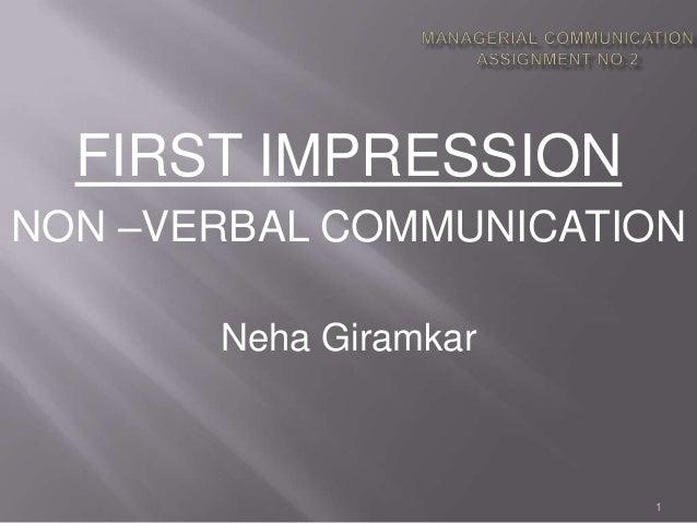FIRST IMPRESSIONNON –VERBAL COMMUNICATION       Neha Giramkar                       1