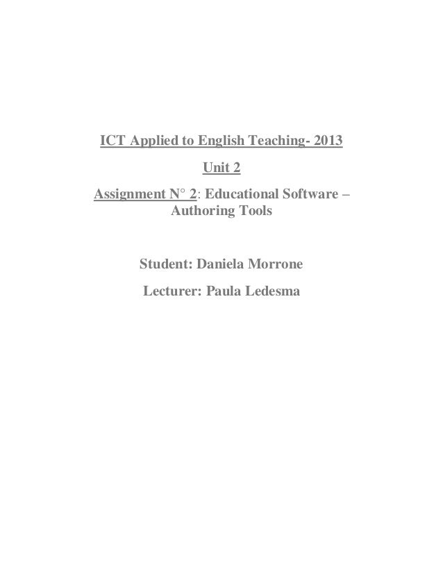 ICT Applied to English Teaching- 2013Unit 2Assignment N° 2: Educational Software –Authoring ToolsStudent: Daniela MorroneL...