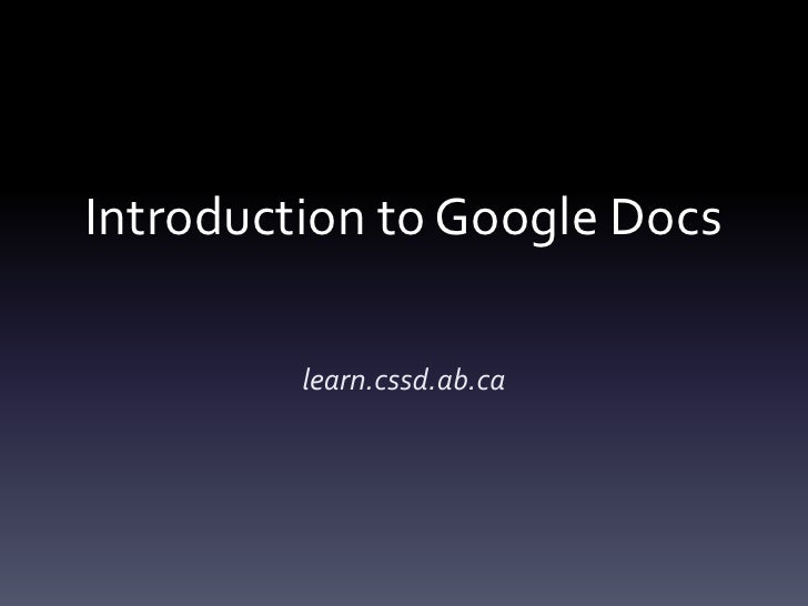 Introduction to Google Docs         learn.cssd.ab.ca