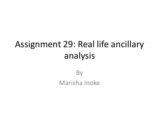 Assignment 29: Real life ancillary analysis By Marisha Inoke