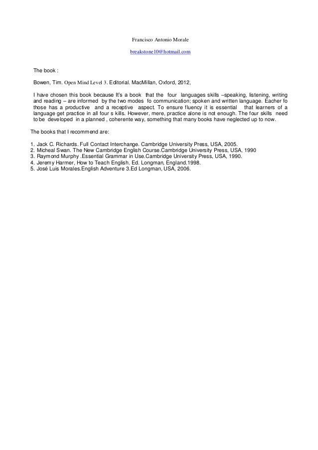 Francisco Antonio Morale                                          breakstone10@hotmail.com The book : Bowen, Tim. Open Min...