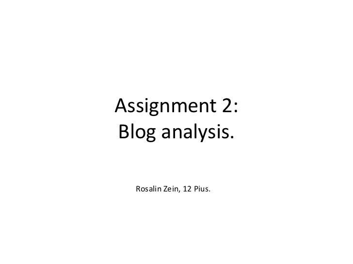 Assignment 2:Blog analysis.  Rosalin Zein, 12 Pius.