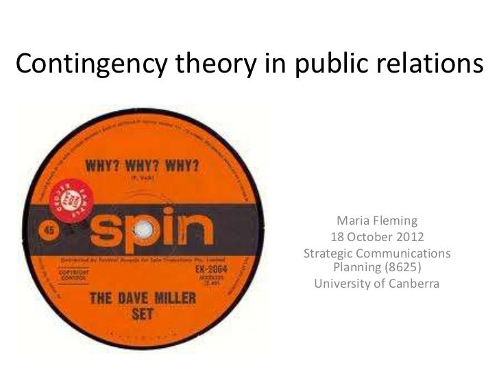 Contingency theory in public relations                             Maria Fleming                            18 October 201...