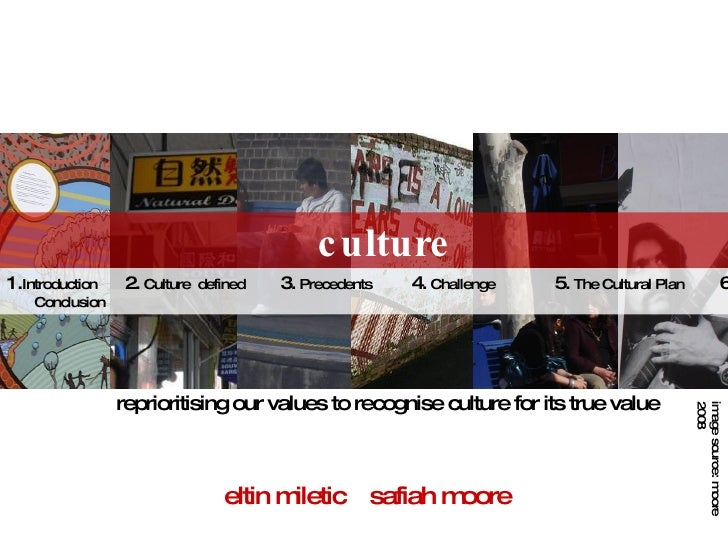 eltin miletic safiah moore culture image source: moore 2008 1. Introduction  2.  Culture  defined  3.  Precedents  4.  Cha...