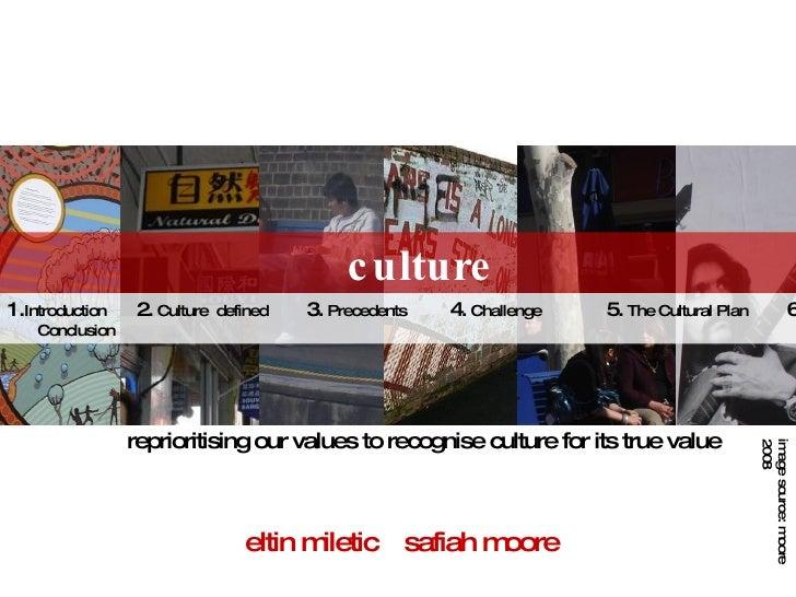 Reprioritising our values to recognise culture for its true value | Biocity Studio