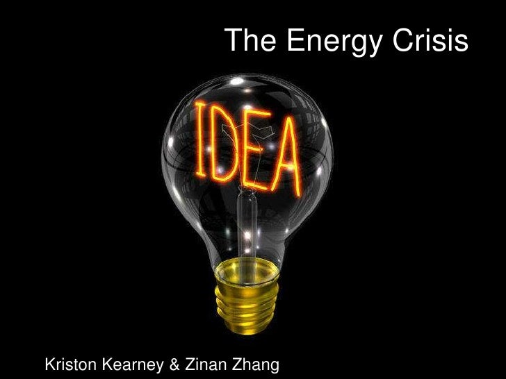 The Energy Crisis<br />Kriston Kearney & Zinan Zhang<br />