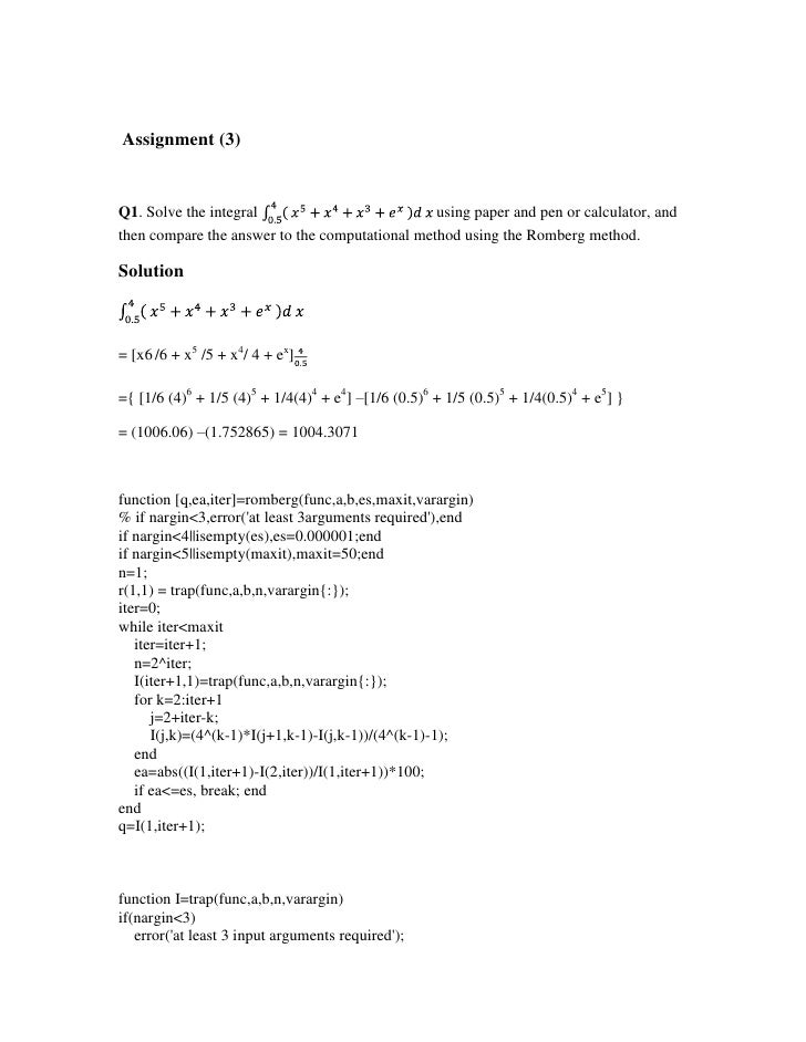 Assignment (3)Q1. Solve the integral                          using paper and pen or calculator, andthen compare the answe...